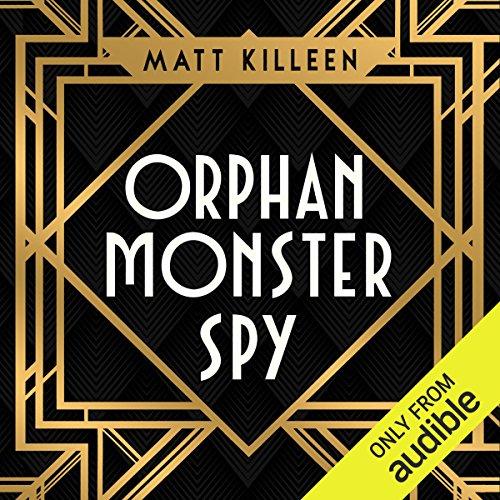 Orphan, Monster, Spy audiobook cover art