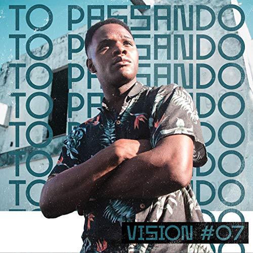 Vision #07: To Passando [Explicit]