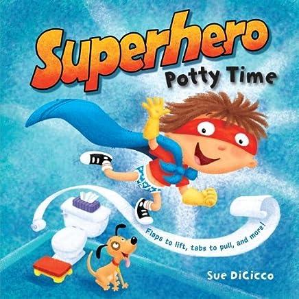 Superhero Potty Time by Sue DiCicco (2011-08-09)