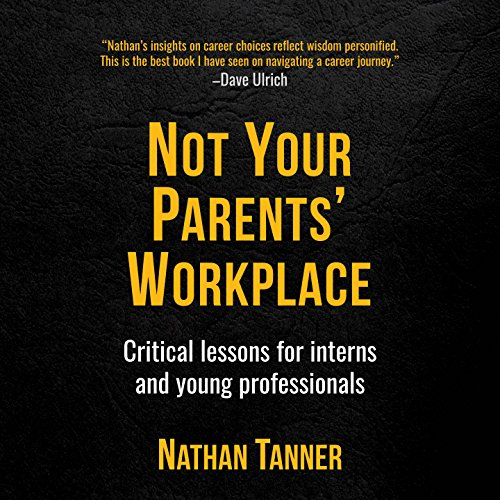 Not Your Parents' Workplace audiobook cover art