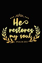 He Restores My Soul Psalm 23 3: A Daily Guided Prayer Journal to Write In, with Matte Soft Cover. Guided Pages with Scripture Verses and Prompts for Women or Men of Prayer