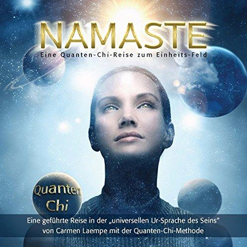 Namaste: Eine Quanten-Chi-Reise zum Einheits-Feld Titelbild