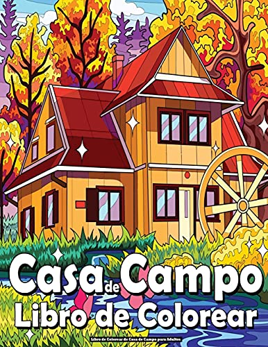 Libro de Colorear de Casa de Campo para Adultos: Paisajes para colorear libro para adultos, Relajante, Paisajes zen para colorear antiestrés!