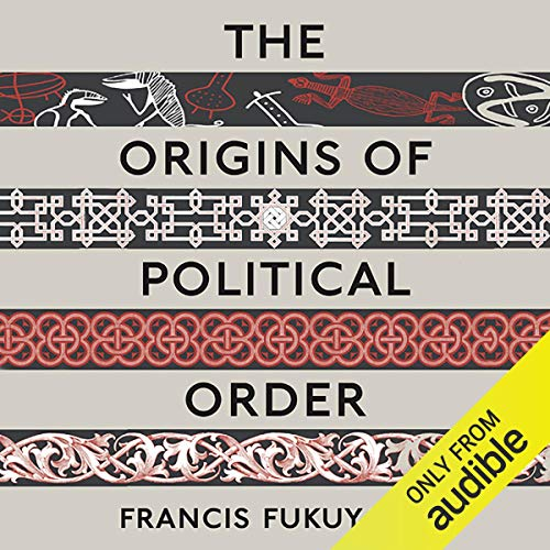 『The Origins of Political Order: From Prehuman Times to the French Revolution』のカバーアート