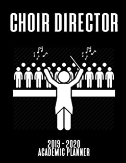 Choir Director 2019 - 2020 Academic Planner: An 18 Month Weekly Calendar - July 2019 - December 2020 - For Church Music Ministers