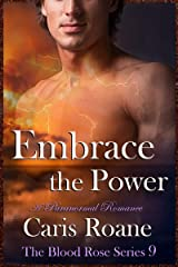 Embrace the Power: A Paranormal Romance (The Blood Rose Series Book 9) Kindle Edition