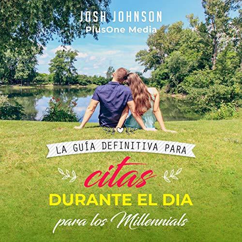 La Guía Definitiva Para Citas Durante el Día Para Los Millennials [The Definitive Guide to Daytime Dating for Millennials] cover art