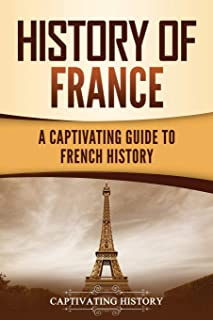 History of France: A Captivating Guide to French History