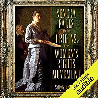 Seneca Falls and the Origins of the Women's Rights Movement audiobook cover art