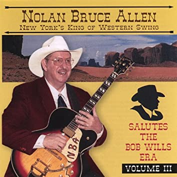 Nolan Bruce Allen Salutes the Bob Wills Era Vol Iii