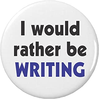 I would rather be Writing Pinback Button Pin Writer Book Novel