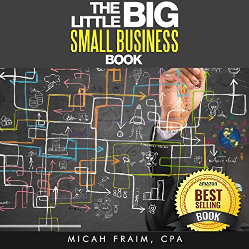 The Little Big Small Business Book Audiobook By Micah Fraim cover art