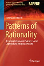Patterns of Rationality: Recurring Inferences in Science, Social Cognition and Religious Thinking (Studies in Applied Philosophy, Epistemology and Rational Ethics Book 19)