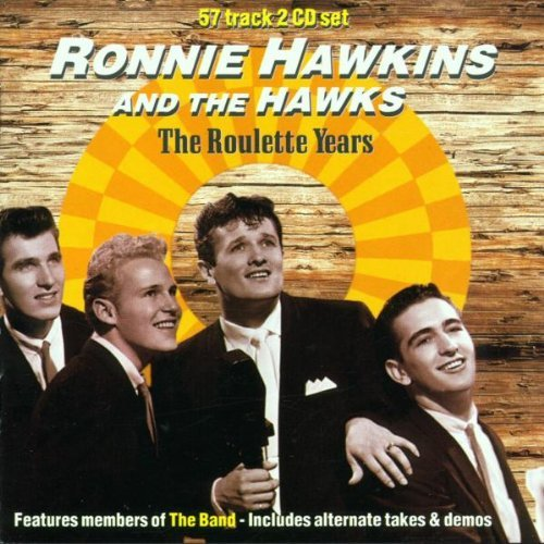 Roulette Years / 2cd Set by Ronnie Hawkins