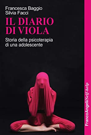 Il diario di Viola: Storia della psicoterapia di una adolescente