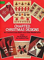 Charted Christmas Designs for Counted Cross-Stitch and Other Needlecrafts (Dover Needlework S.)