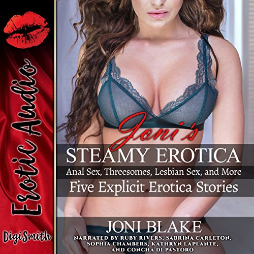 Joni's Steamy Erotica: Anal Sex, Threesomes, Lesbian Sex, and More. Five Explicit Erotica Stories audiobook cover art