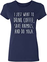 P&B I Just want to Drink Coffee, Save Animals & do Yoga Women's T-shirt