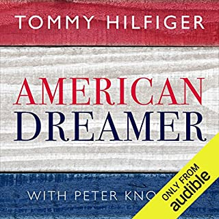 American Dreamer     My Life in Fashion and Business              By:                                                                                                                                 Peter Knobler,                                                                                        Tommy Hilfiger                               Narrated by:                                                                                                                                 Kevin Free                      Length: 10 hrs and 23 mins     57 ratings     Overall 4.7