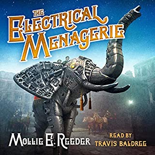 The Electrical Menagerie     The Celestial Isles, Book 1              By:                                                                                                                                 Mollie E. Reeder                               Narrated by:                                                                                                                                 Travis Baldree                      Length: 7 hrs and 1 min     23 ratings     Overall 4.8