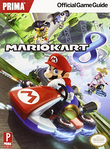 Mario Kart 8: Prima Official Game Guide: Prima's Official Game Guide