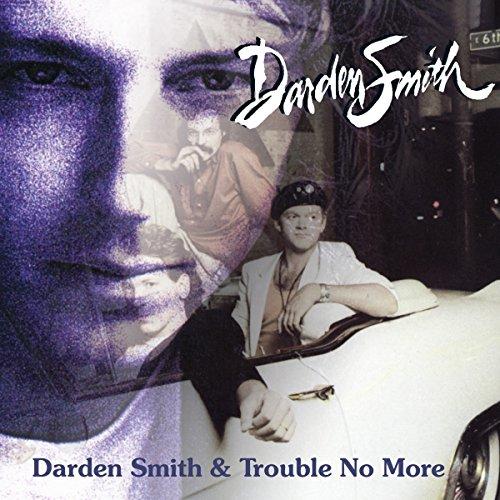 Darden Smith / Trouble No More