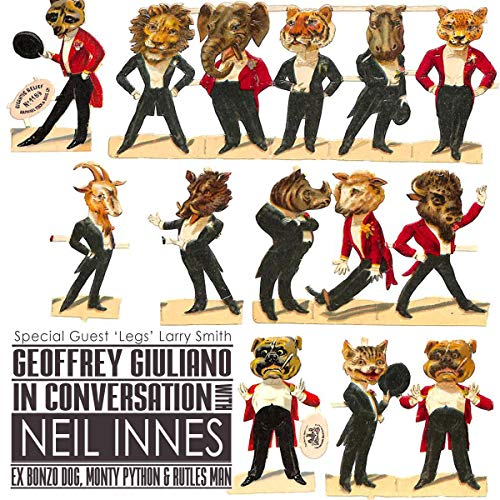 Geoffrey Giuliano in Conversation with Neil Innes - Ex Bonzo Dog, Monty Python & Rutles Man cover art
