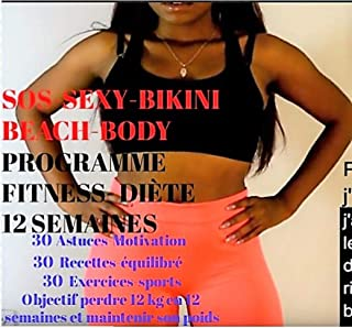 S.O.S Bikini beach body: Programme 12 semaines pour une transformation complète du corps (French Edition)