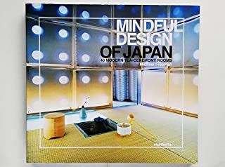 Mindful Design of Japan 40 Modern Tea-Ceremony Rooms 茶室 藤森照信 Terunobu Fujimori 杉本貴志 内田繁 横河健 高山不二夫