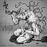 Grave Lines: Fed Into the Nihilist Engine [Vinyl LP] (Vinyl)