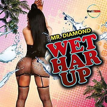 Wet Har Up (feat. Mr Diamond)