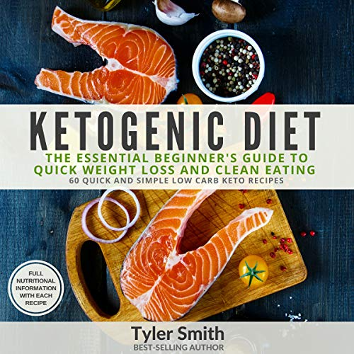 Ketogenic Diet: The Essential Beginner's Guide to Quick Weight Loss and Clean Eating (Volume 3)  By  cover art