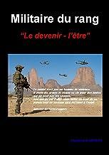 """Militaire du rang : """"Le devenir - l'être"""" (Connaître notre armée de terre t. 2)"""