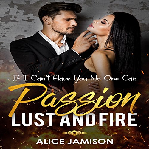 Passion Lust and Fire If I Can't Have You No One Can     Book 2              De :                                                                                                                                 Alice Jamison                               Lu par :                                                                                                                                 Shawna                      Durée : 24 min     Pas de notations     Global 0,0