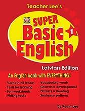 Teacher Lee's Super Basic English 1 - Latvian Edition (British Version)