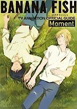 BANANA FISH TVアニメ公式ガイド: Moment