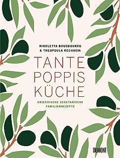 Tante Poppis Küche: Griechische vegetarische Familienrezept