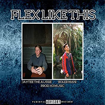 Flex Like This (feat. Boler Mani)