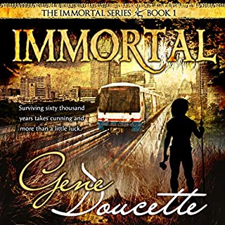 Immortal     The Immortal Series, Book 1              By:                                                                                                                                 Gene Doucette                               Narrated by:                                                                                                                                 Steve Carlson                      Length: 9 hrs and 57 mins     613 ratings     Overall 4.3