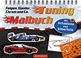 Tuning-Malbuch: Felgen, Spoiler, Chrom & Co.