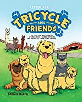 Tricycle and Friends: The True Life Adventures of a Three-Legged Golden Retriever and His Rescued Farm Animal Friends