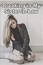 Breaking in My Sister-in-Law: Parts 1-5