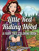 Little Red Riding Hood: An Adult Coloring Book with Classic Fairy Tale Characters, Adorable Fantasy Scenes, and a Delightful Adventure