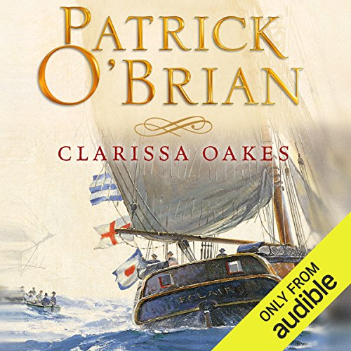 Clarissa Oakes     Aubrey-Maturin Series, Book 15 (Unabridged)              By:                                                                                                                                 Patrick O'Brian                               Narrated by:                                                                                                                                 Ric Jerrom                      Length: 10 hrs and 33 mins     194 ratings     Overall 4.7