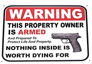 Warning This Property Owner is Armed and Prepared to Protect Life and Property Nothing is Worth Dying for Metal Tin Sign f...