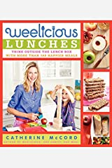 Weelicious Lunches: Think Outside the Lunch Box with More Than 160 Happier Meals Hardcover