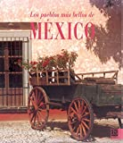 Los Pueblos Mas Bellos De Mexico / The Most Beautiful Towns of Mexico (Spanish Edition)