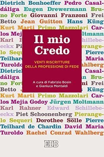 Il mio Credo: Venti riscritture della professione di fede (Italian Edition)