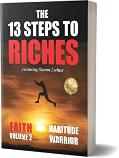 The 13 Steps to Riches - Habitude Warrior Volume 2: FAITH with Sharon Lechter