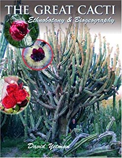 The Great Cacti: Ethnobotany and Biogeography (Southwest Center Series)
